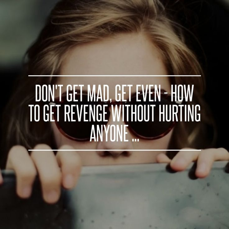 Don't Get Mad, Get Even - How to Get #Revenge without Hurting #Anyone… #Financial