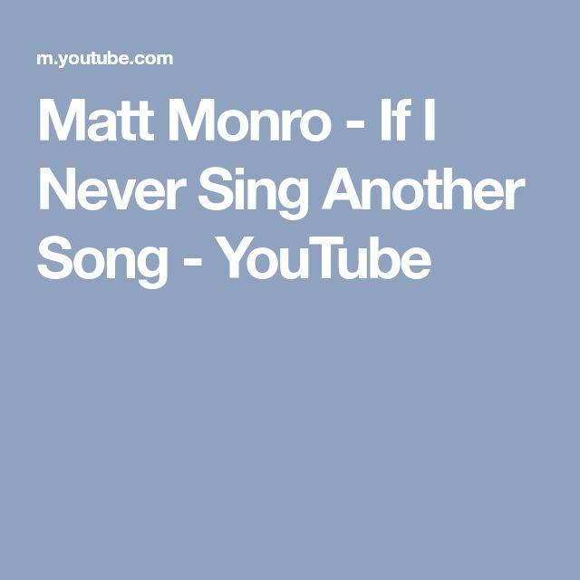 Matt Monro - If I Never Sing Another Song - YouTube