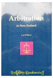 Arbitration in New Zealand - A A P Willy