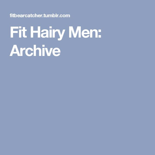 Fit Hairy Men: Archive