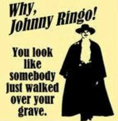 tombstone movie quotes doc holliday - Google Search