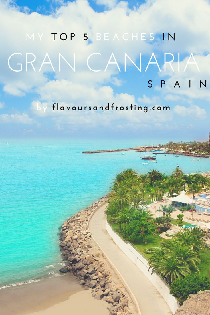 My Top 5 beaches in Gran Canaria - Canary Islands - Spain | FlavoursandFrosting.com