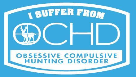 I suffer from OCHD Hunting Decal