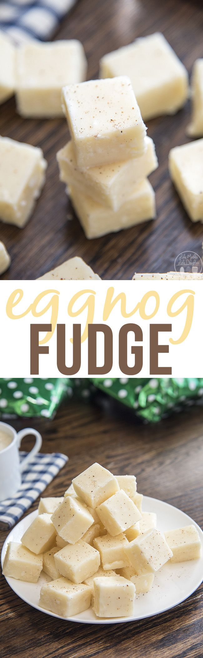 Eggnog Fudge - This smooth and creamy white chocolate eggnog fudge has ...