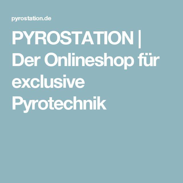 PYROSTATION | Der Onlineshop für exclusive Pyrotechnik