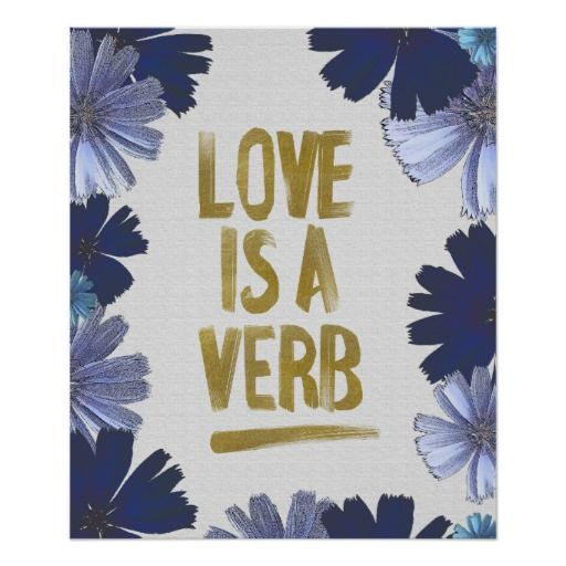 "Love Is A Verb Floral Poster Print. A pretty design with gold writing ""love is a verb"" and a frame with violet and indigo daises. Affordable wall art."
