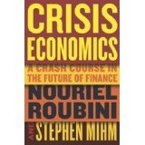 Crisis Economics: A Crash Course in the Future of Finance (Hardcover)By Nouriel Roubini