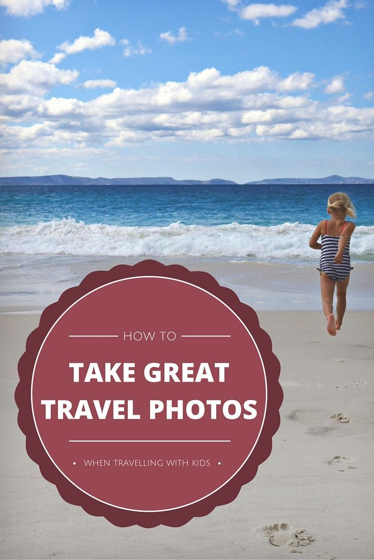 How to take great travel photos with kids| BabyGlobetrotters.Net