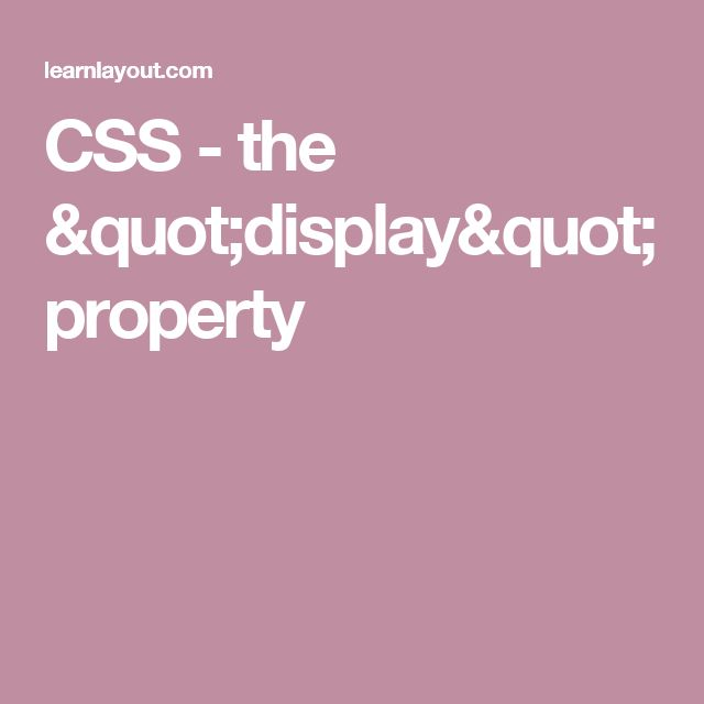 """CSS - the """"display"""" property"""