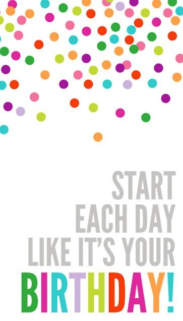 birthday: Happy Birthday, Life, Inspiration, Quotes, Start, Parties, Birthdays, Living, Happybirthday