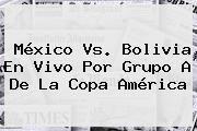 http://tecnoautos.com/wp-content/uploads/imagenes/tendencias/thumbs/mexico-vs-bolivia-en-vivo-por-grupo-a-de-la-copa-america.jpg Mexico vs Bolivia. México vs. Bolivia en vivo por Grupo A de la Copa América, Enlaces, Imágenes, Videos y Tweets - http://tecnoautos.com/actualidad/mexico-vs-bolivia-mexico-vs-bolivia-en-vivo-por-grupo-a-de-la-copa-america/