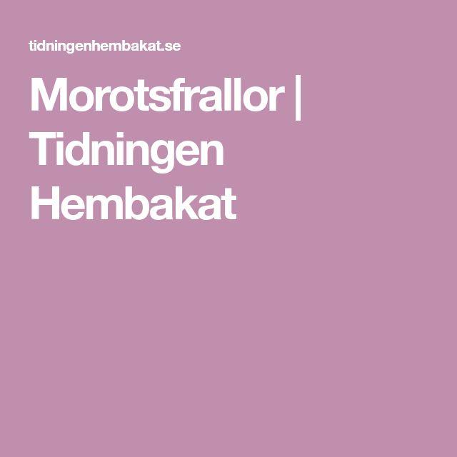Morotsfrallor | Tidningen Hembakat