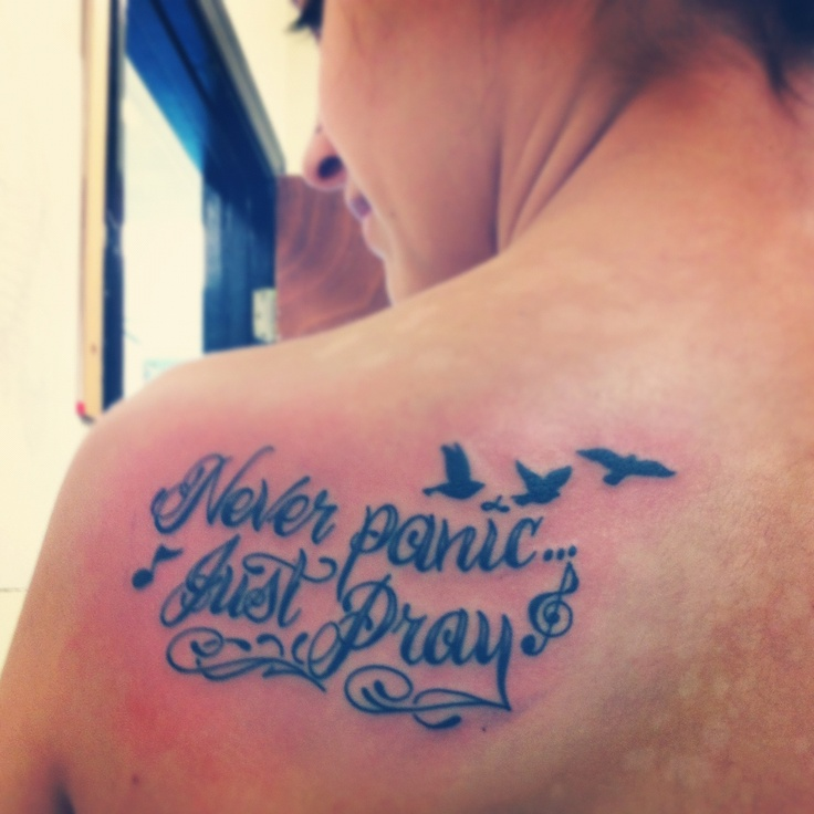 My Tattoo. Never Panic Just Pray. It Describes Me
