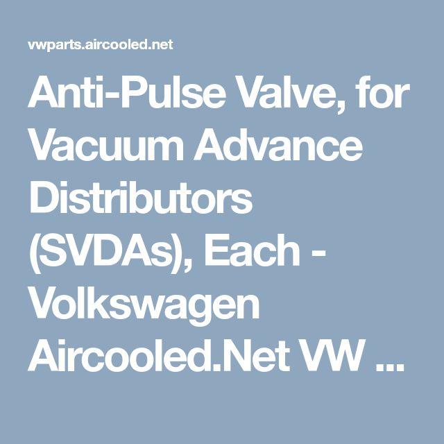 Anti-Pulse Valve, for Vacuum Advance Distributors (SVDAs), Each - Volkswagen Aircooled.Net VW Parts
