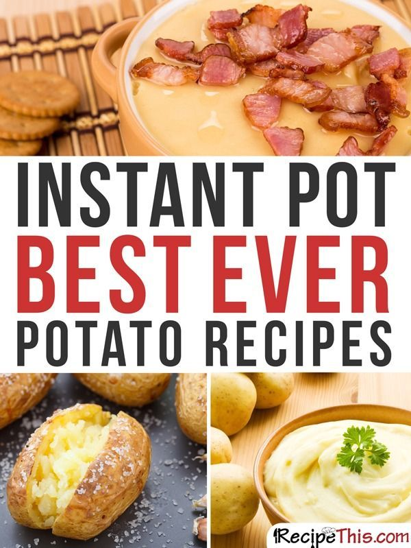 Instant Pot | Instant Pot Best Ever Potato Recipes From RecipeThis.com