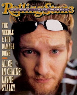 Rolling Stone Magazine - Alice In Chains- Layne Stayley. Rest in peace. Alice In Chains isn't the same anymore. Their still amazing but it's like something is missing.