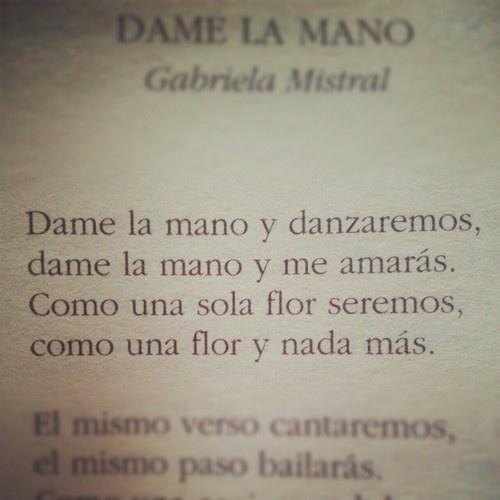 """""""Te llamas Rosa y yo Esperanza;  pero tu nombre olvidarás,  porque seremos una danza  en la colina, y nada más."""""""