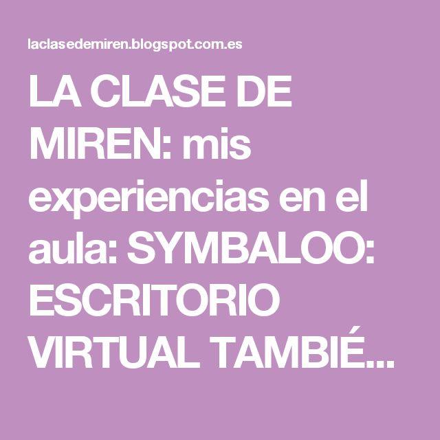 LA CLASE DE MIREN: mis experiencias en el aula: SYMBALOO: ESCRITORIO VIRTUAL TAMBIÉN PREPARADO