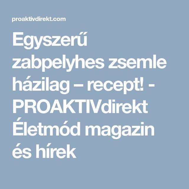 Egyszerű zabpelyhes zsemle házilag – recept! - PROAKTIVdirekt Életmód magazin és hírek