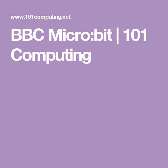 BBC Micro:bit | 101 Computing