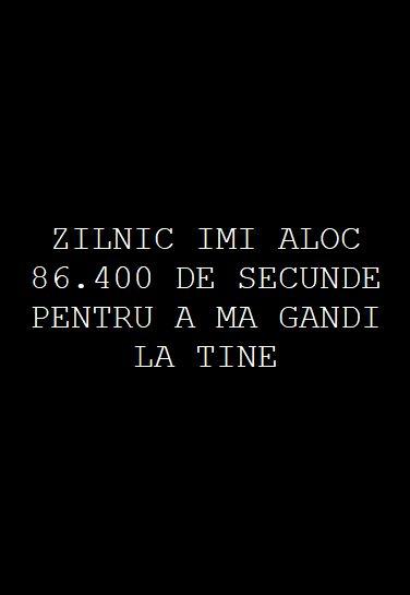 Zilnic imi aloc 86.400 de secunde pentru a ma gandi la tine ~ Emmi Hell&Back ~