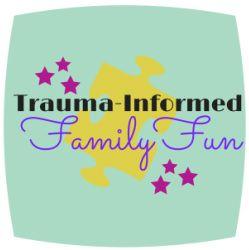 Trauma-informed Family Fun Activities