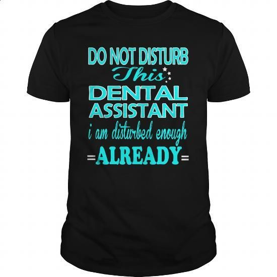 DENTAL ASSISTANT - DISTURB - #women #t shirt companies. ORDER NOW => https://www.sunfrog.com/LifeStyle/DENTAL-ASSISTANT--DISTURB-101170908-Black-Guys.html?60505