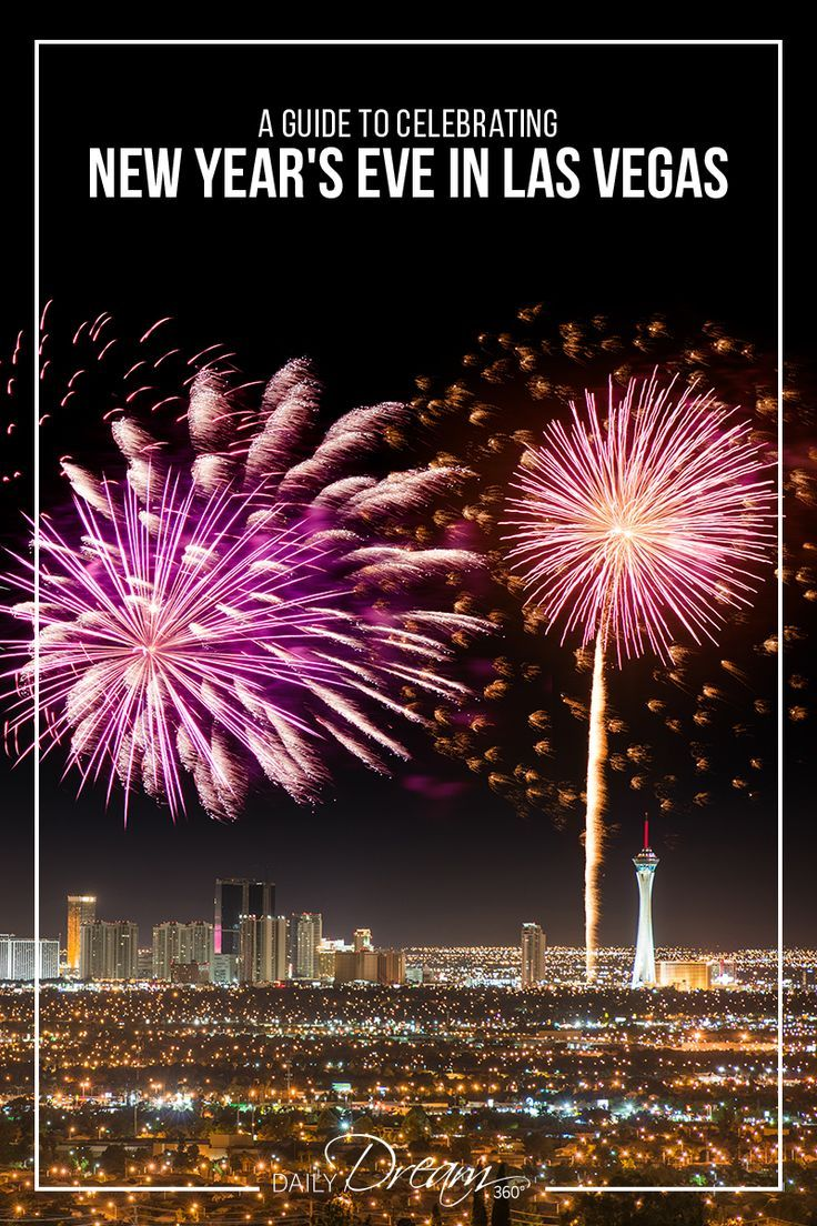 Travel Guide To Celebrating New Year S Eve Las Vegas Las Vegas Trip New Years Eve In Las Vegas New Years Eve