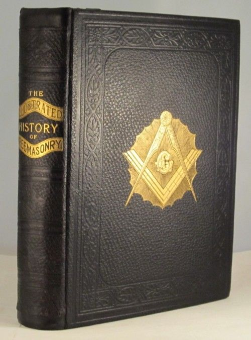 The Illustrated History of Free Masonry - An authentic history of the institution from its origin to the present time. Traced from the secret societies of antiquity to King Solomon's Temple at Jerusalem, thence through the Roman colleges of builders, travelling bands of Masons, and the Guilds to Freemasonry.  My grandfather was a Mason...I should learn more about them.