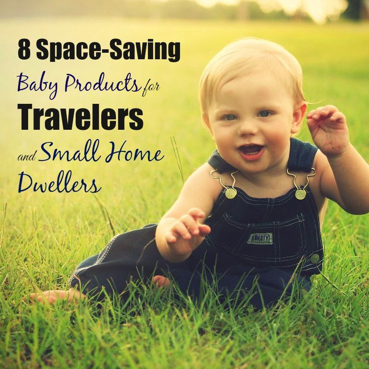 8 Space-Saving Baby Products for Travelers and Small Home Dwellers - if you live in a tiny home, you know how important these are!  life-savers
