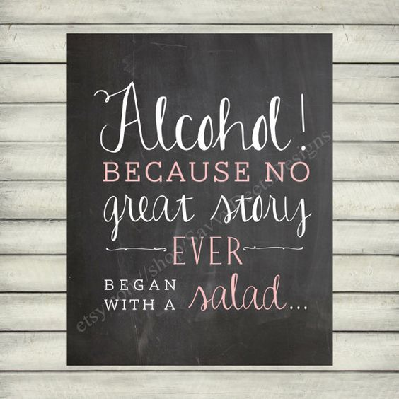Custom Alcohol, Because No Great Story Ever Began With a Salad Quote - Chalkboard Style Printable - Digital File - Wall Art