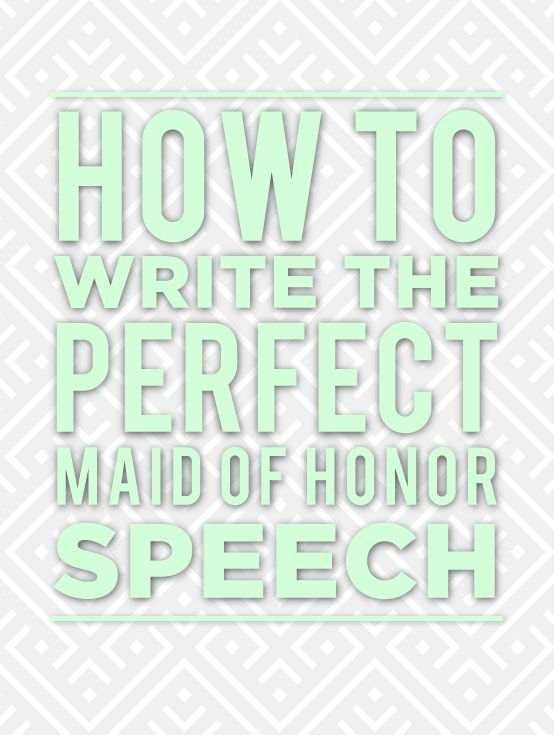 How To Write The Best Made Of Honor Speech Ever Hopefully I Wont Have Give A At Missys But Just Incase