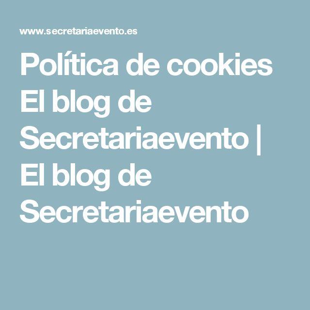 Política de cookies El blog de Secretariaevento | El blog de Secretariaevento