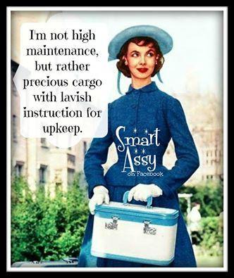 High Maintenance #sassy #retrohumor