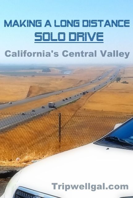 Making a long distance drive SOLO along California's Central Valley