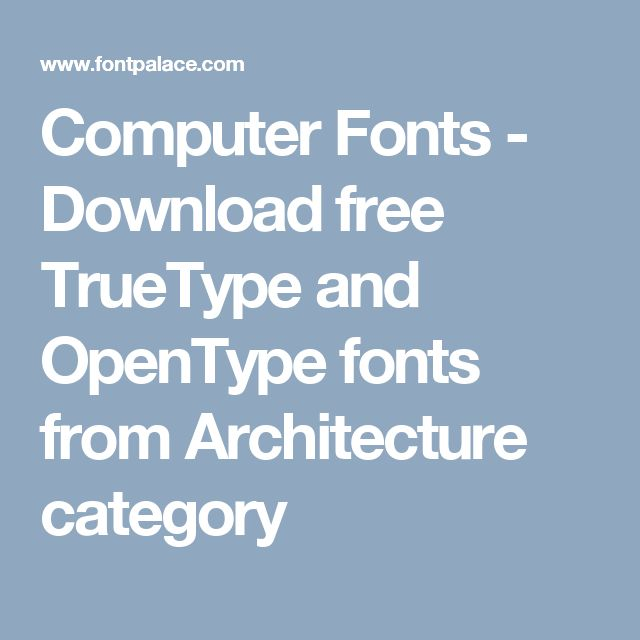 Computer Fonts - Download free TrueType and OpenType fonts from Architecture category