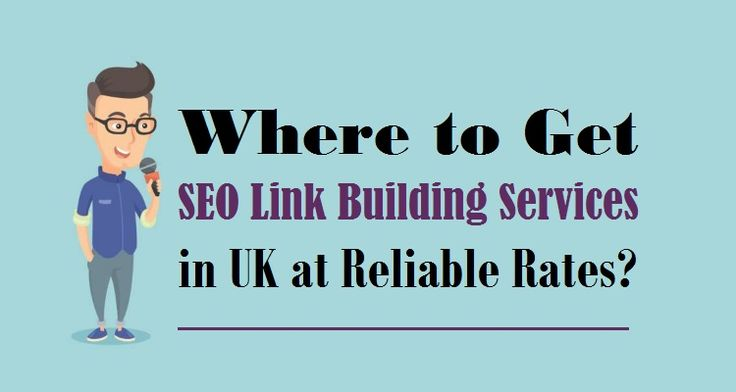 Where to Get #SEOLinkBuilding Services in UK at Reliable Rates?  #linkbuilding #seobenefits #onlinemarketing