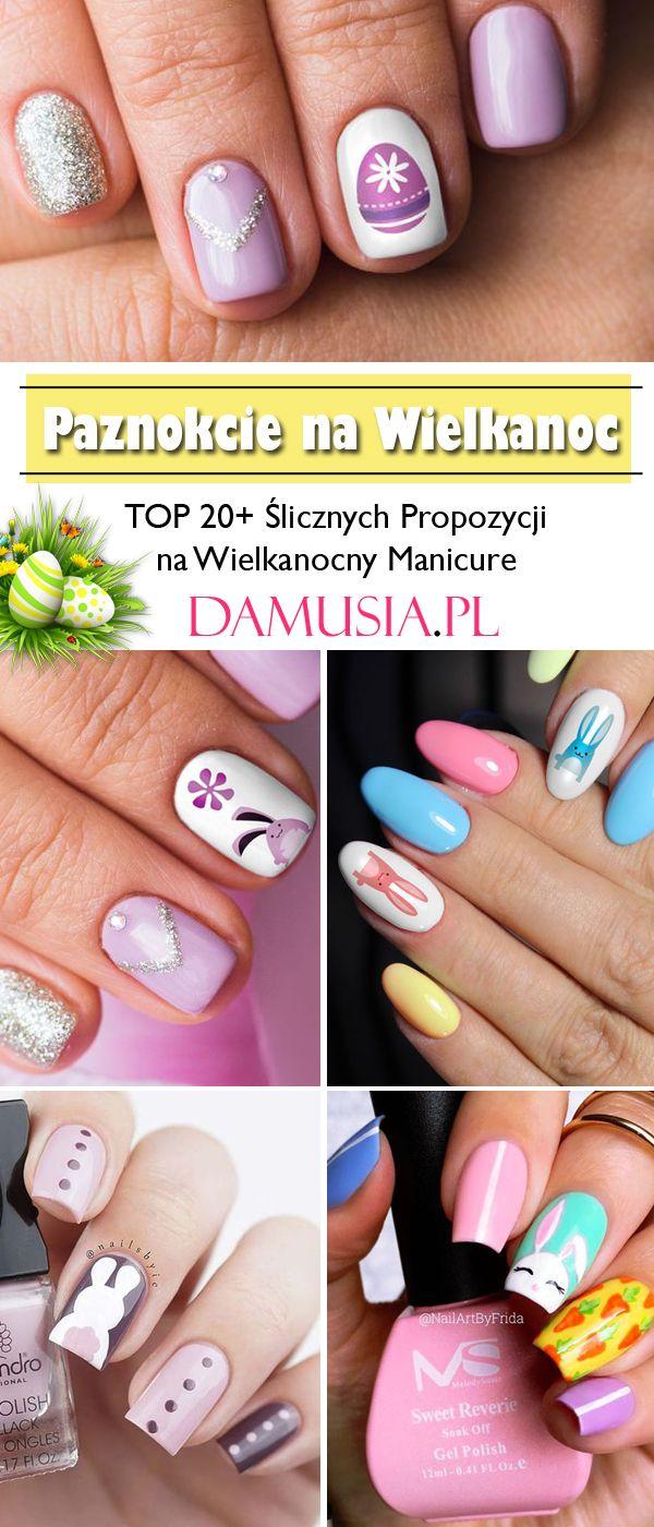 Modne Paznokcie Na Wielkanoc Top 20 Slicznych Propozycji Na Wielkanocny Manicure Nails Convenience Store Products