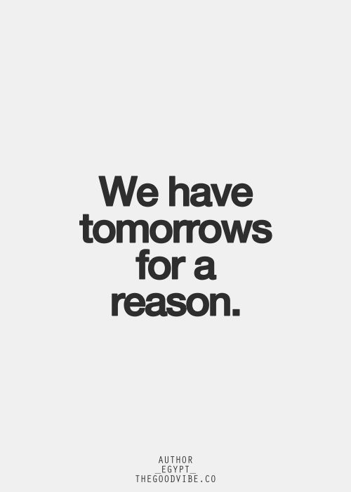 We have tomorrows for a reason