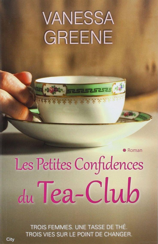 Amazon.fr - Les petites confidences du tea-club - Vanessa Greene, Jocelyne Barsse - Livres