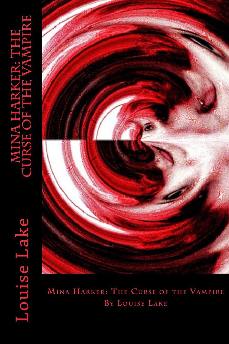 Mina Harker The Curse Of Vampire By Louise Lake Available On Amazon And Createspace