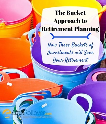 Learn how the bucket approach to retirement planning can save your retirement! Provides cash for retirement expenses plus upside of stocks and other retirement investments.