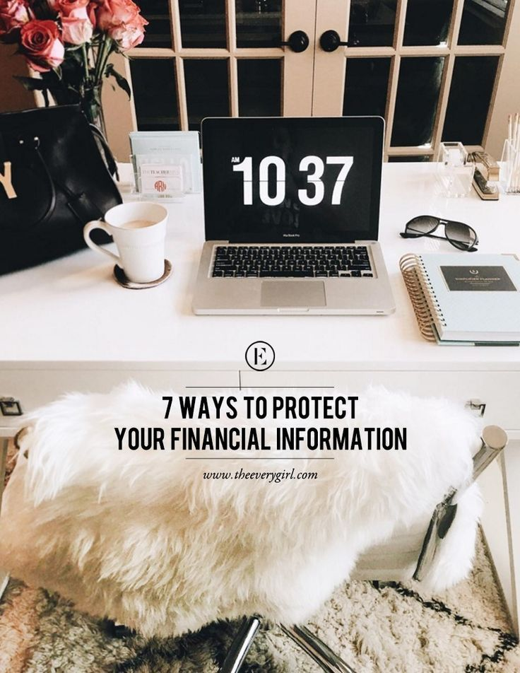7 Ways to Protect Your Personal Financial Information #theeverygirl