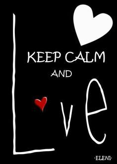 Keep calm and love #love #amor #romance                              …