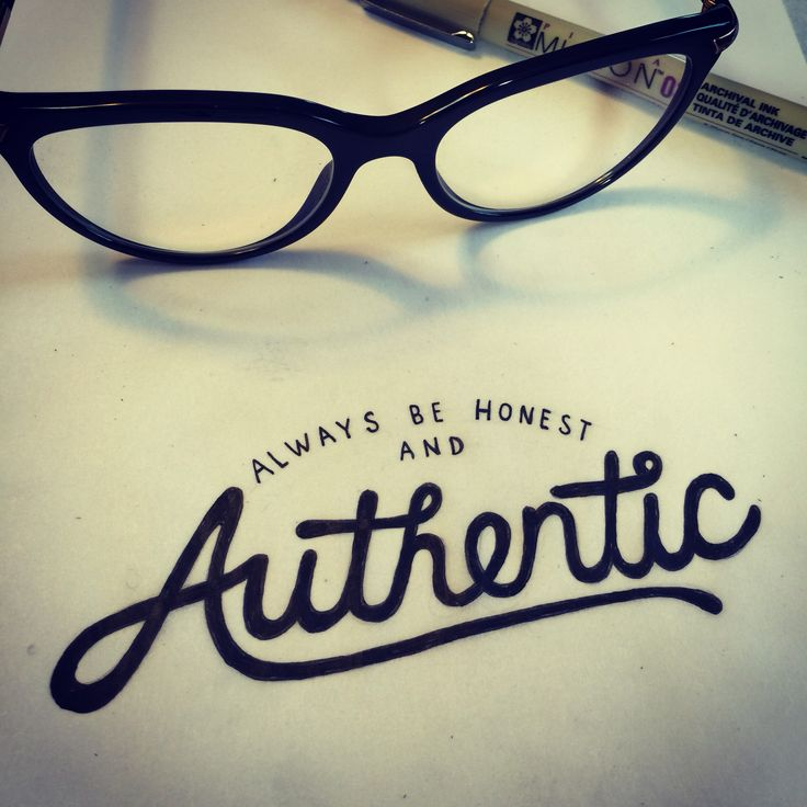 Be honest and authentic