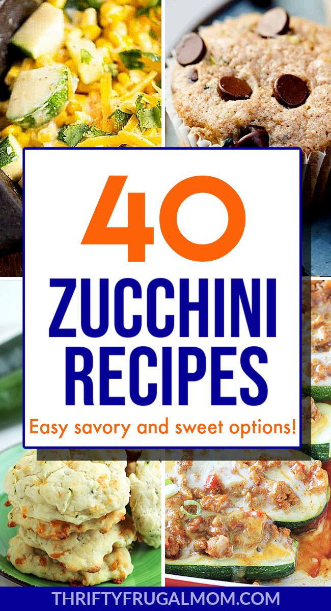 40 Best Inexpensive Zucchini Recipes Thrifty Frugal Mom In 2020 Easy Zucchini Recipes Zucchini Recipes Recipes