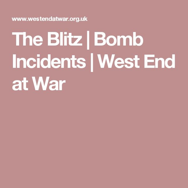 The Blitz | Bomb Incidents | West End at War