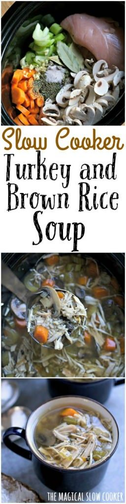Slow Cooker Turkey and Brown Rice Soup. Healthy and tastes good!