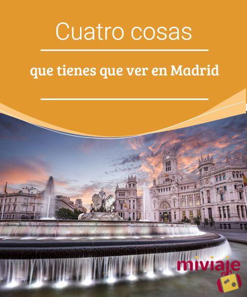Cuatro cosas que tienes que ver en Madrid  #Madrid es una de las más #bellas ciudades del mundo y lo tiene todo: vida nocturna, cultura, #monumentos históricos, museos y una magnífica #gastronomía. Es difícil señalar solo unos cuantos #lugares de visita obligada, pero de entre un sinfín de posibilidades hemos elegido 4 absolutamente imprescindibles. #destinos