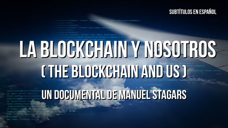 The Blockchain and Us (Spanish subtitles)